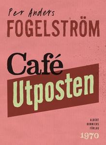 Café Utposten (e-bok) av Per Anders Fogelström,