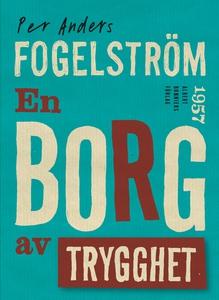 En borg av trygghet (e-bok) av Per Anders Fogel