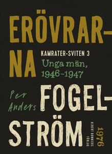 Erövrarna : Unga män, 1946-1947 (e-bok) av Per
