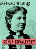 Sonja Kovalevsky : Vad jag upplevt tillsammans med henne och vad hon berättat mig om sig själv