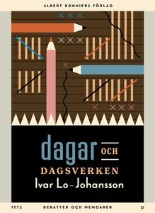 Dagar och dagsverken : Debatter och memoarer (e