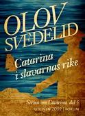 Catarina i slavarnas rike : En historisk roman