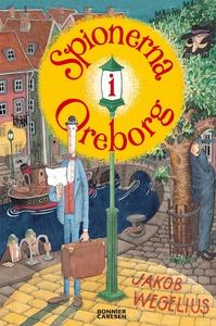 Spionerna i Oreborg (e-bok) av Jakob Wegelius
