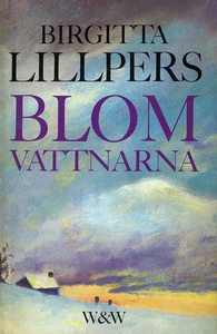 Blomvattnarna (e-bok) av Birgitta Lillpers
