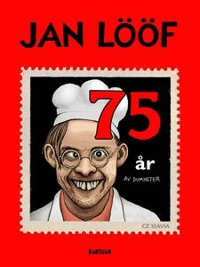 Jan Lööf - 75 år av dumheter (e-bok) av Jan Löö