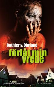 Förlåt min vrede (e-bok) av Dan Buthler, Dag Öh