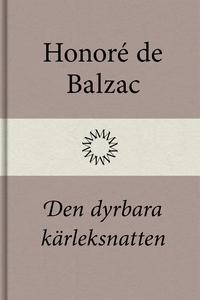 Den dyrbara kärleksnatten (e-bok) av Honoré de