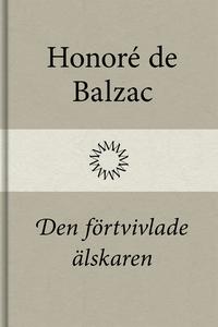 Den förtvivlade älskaren (e-bok) av Honoré de B