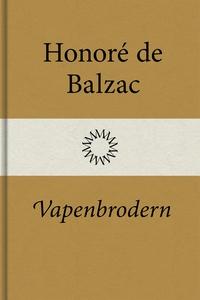 Vapenbrodern (e-bok) av Honoré de Balzac