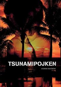 Tsunamipojken (e-bok) av Anders Ekström