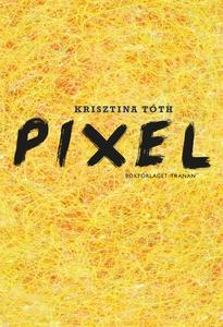 Pixel (e-bok) av Krisztina Tóth