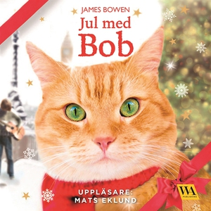 Jul med Bob (ljudbok) av James Bowen