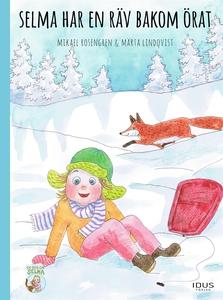 Selma har en räv bakom örat (e-bok) av Mikael R