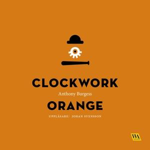 A clockwork orange (ljudbok) av Anthony Burgess