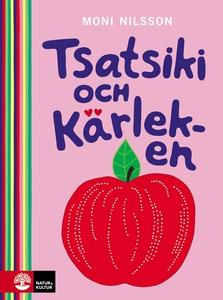 Tsatsiki och kärleken (e-bok) av Moni Nilsson