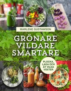 Grönare, vildare, smartare: Plocka, laga och ät