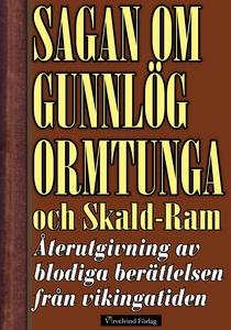 Sagan om Gunnlög Ormtunga och Skald-Ram.  Återu