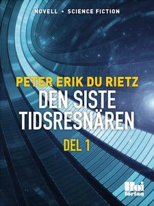 Den siste tidsresenären D. 1 (e-bok) av Peter E
