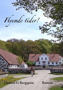 Flyende tider! (e-bok) av Gunnel G Bergquist