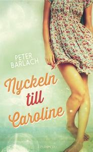 Nyckeln till Caroline (e-bok) av Peter Barlach