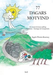 77 dagars motvind (e-bok) av Ingela Westin-Kear