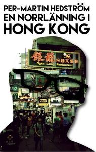 En norrlänning i Hong Kong (e-bok) av Per-Marti