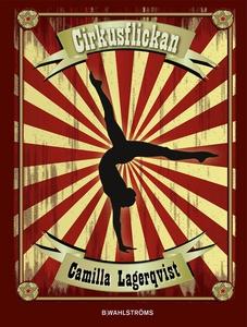 Cirkusflickan (e-bok) av Camilla Lagerqvist