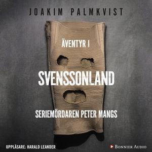 Äventyr i Svenssonland : Seriemördaren Peter Ma