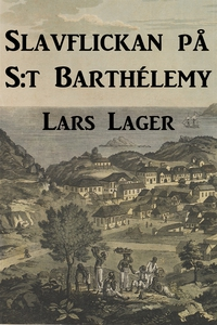 Slavflickan på S:t Barthélemy : En historisk ro
