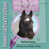 Ponnydetektiverna. Moonlight - i en klass för sig