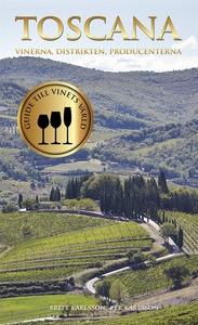 Toscana : vinerna, distrikten, producenterna (e