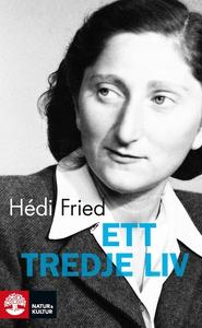 Ett tredje liv (e-bok) av Hédi Fried