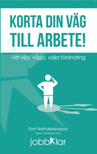 Korta din väg till arbete! (e-bok) av Gert Nath