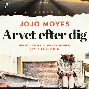 Arvet efter dig (ljudbok) av Jojo Moyes