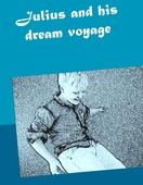 Julius and his dream voyage