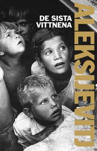 De sista vittnena (ljudbok) av Svetlana Aleksij