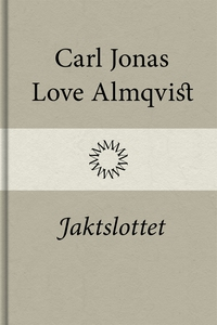 Jaktslottet (e-bok) av Carl Jonas Love Almqvist
