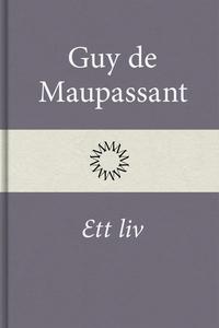 Ett liv (e-bok) av Guy de Maupassant