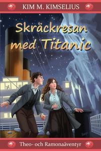 Skräckresan med Titanic (e-bok) av Kim M. Kimse
