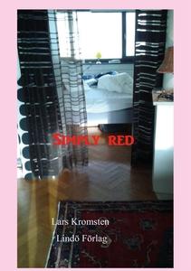 Simply red (e-bok) av Lars Kromsten