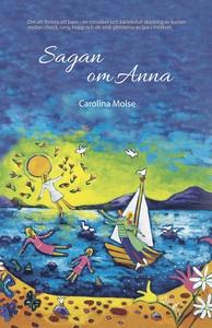 Sagan om Anna (e-bok) av Carolina Molse