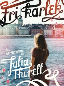 Fri kärlek (e-bok) av Julia Thorell