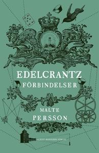 Edelcrantz förbindelser (e-bok) av Malte Persso