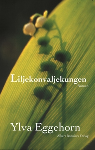 Liljekonvaljekungen (e-bok) av Ylva Eggehorn