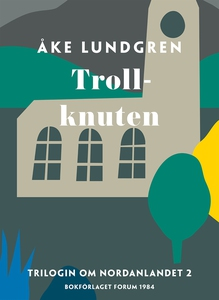 Trollknuten (e-bok) av Åke Lundgren