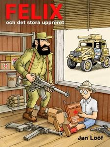 Felix och det stora upproret (e-bok) av Jan Löö