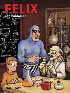 Felix och Fantomen (e-bok) av Jan Lööf