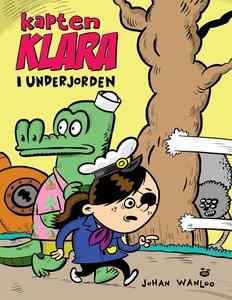 Kapten Klara i underjorden (e-bok) av Johan Wan