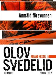 Anmäld försvunnen : En Roland Hassel-thriller (