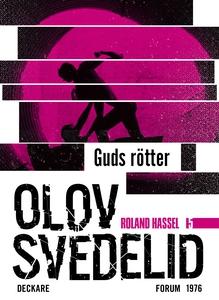 Guds Rötter : En Roland Hassel-thriller (e-bok)